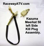 Kazuma / Meerkat 50 Left Side Kill Plug Assembly